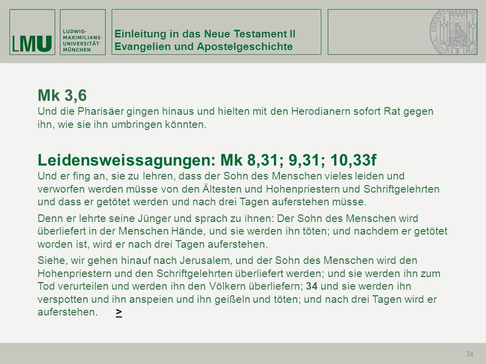 Leidensweissagungen: Mk 8,31; 9,31; 10,33f