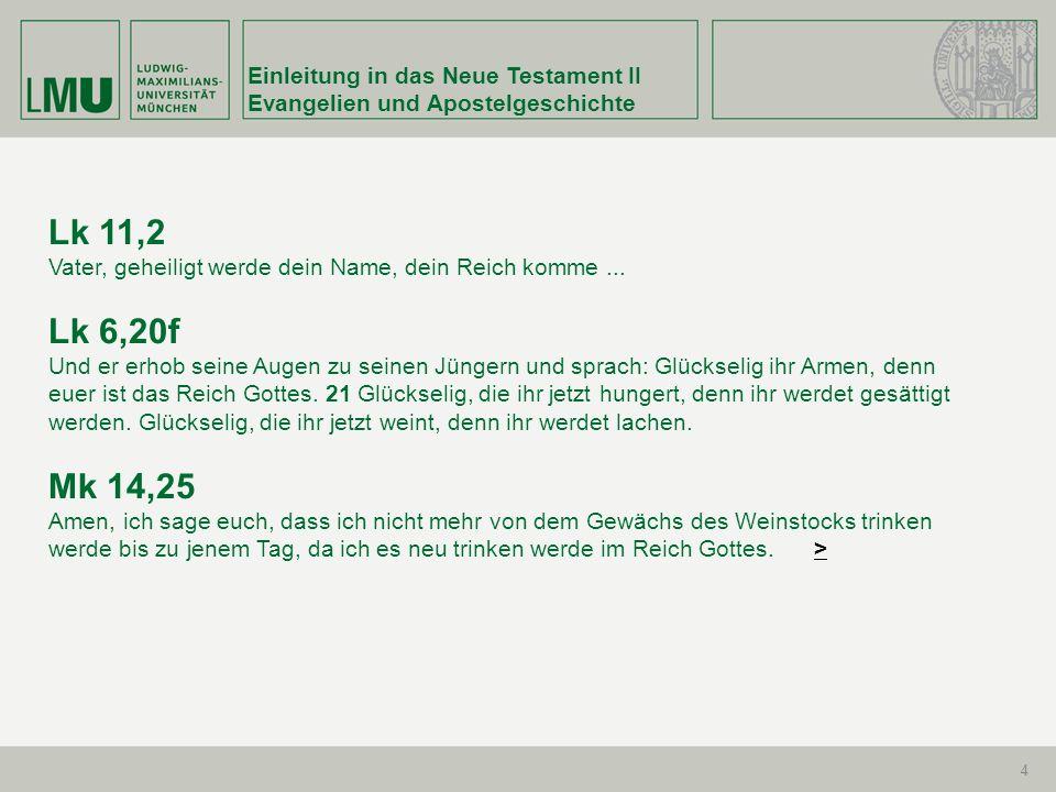 Lk 11,2 Lk 6,20f Mk 14,25 Einleitung in das Neue Testament II