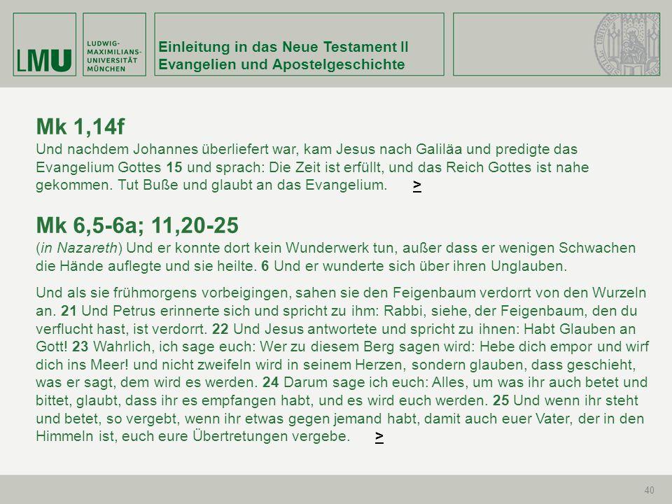 Mk 1,14f Mk 6,5-6a; 11,20-25 Einleitung in das Neue Testament II