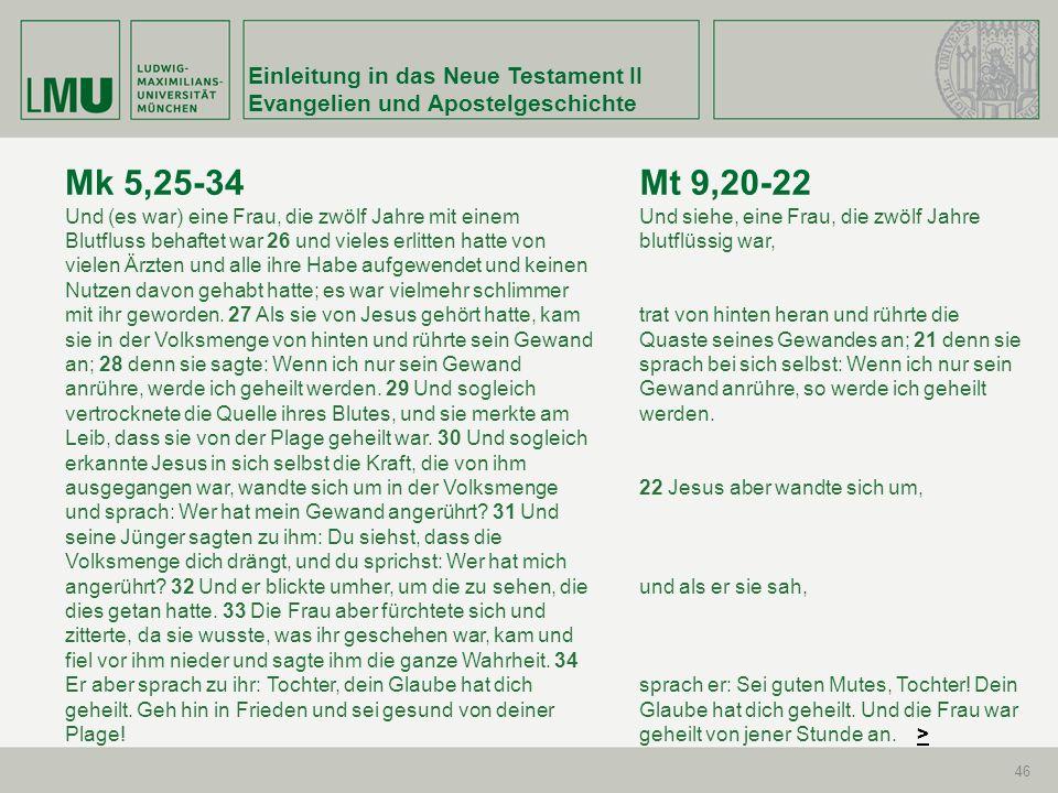 Mk 5,25-34 Mt 9,20-22 Einleitung in das Neue Testament II