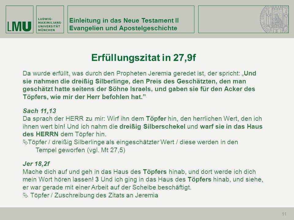 Erfüllungszitat in 27,9f Einleitung in das Neue Testament II