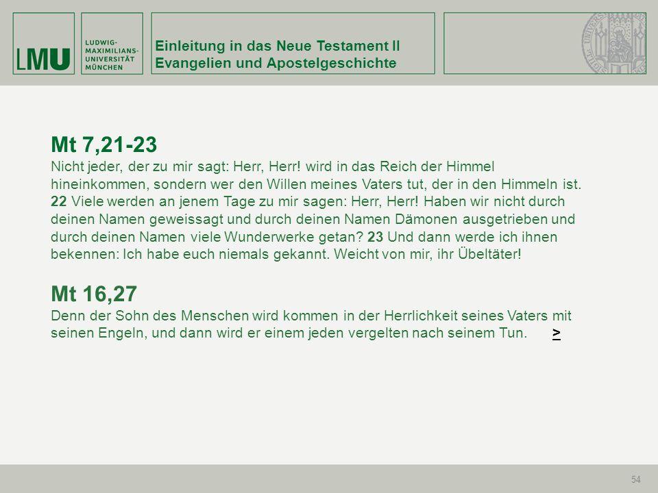 Mt 7,21-23 Mt 16,27 Einleitung in das Neue Testament II