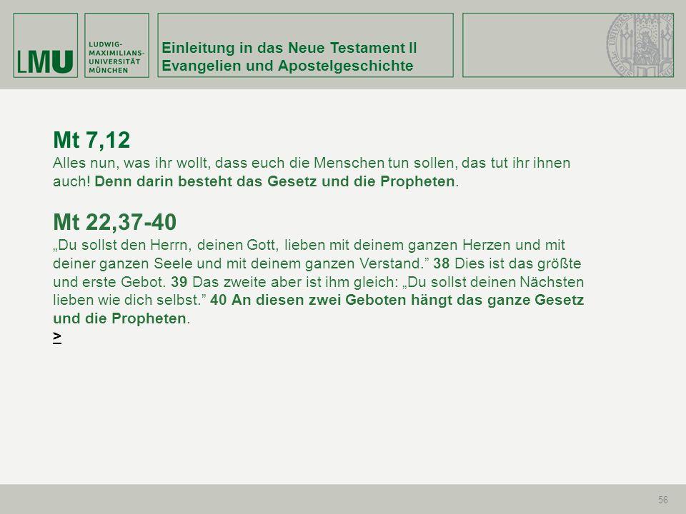 Mt 7,12 Mt 22,37-40 Einleitung in das Neue Testament II