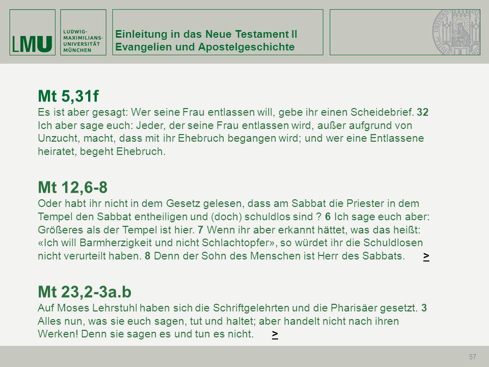 Mt 5,31f Mt 12,6-8 Mt 23,2-3a.b Einleitung in das Neue Testament II