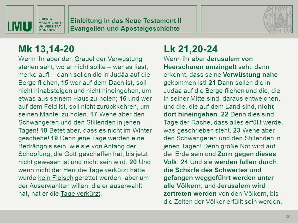 Mk 13,14-20 Lk 21,20-24 Einleitung in das Neue Testament II