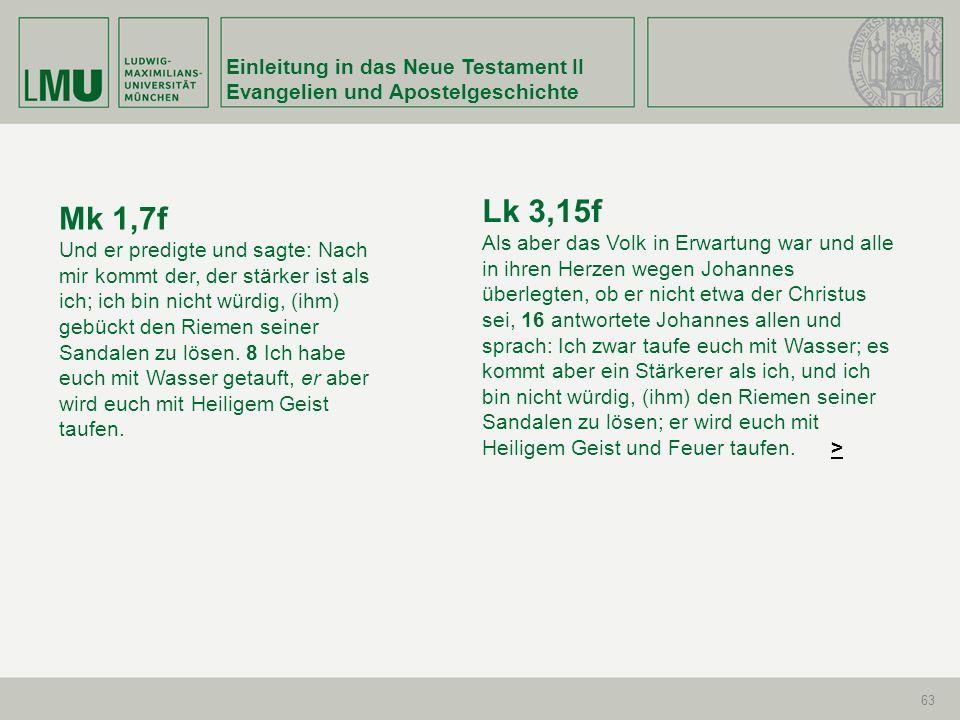 Lk 3,15f Mk 1,7f Einleitung in das Neue Testament II