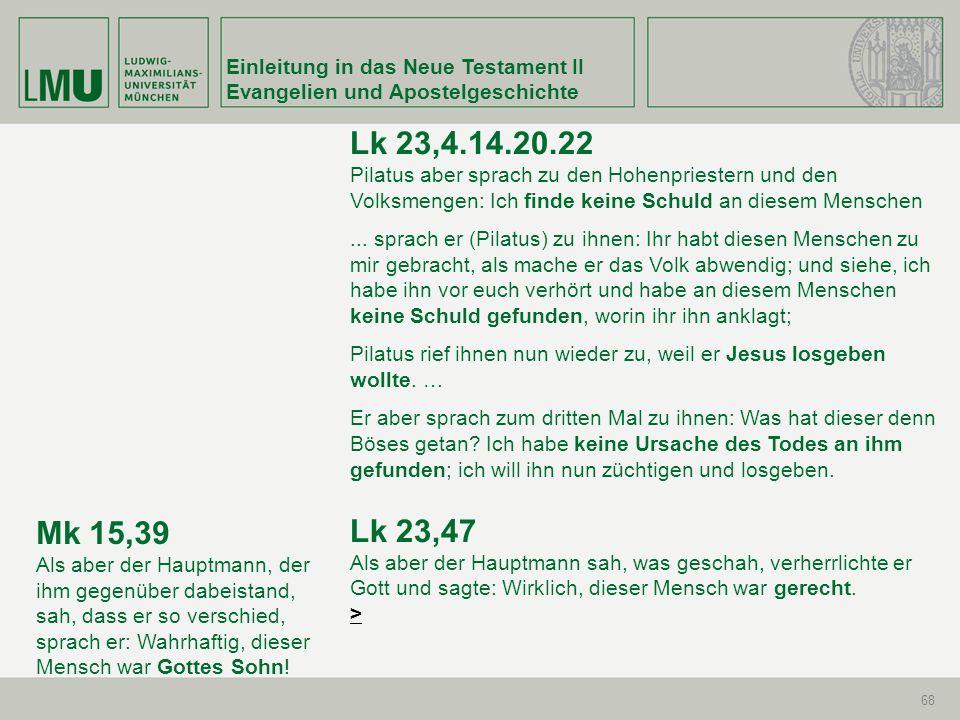 Lk 23,4.14.20.22 Lk 23,47 Mk 15,39 Einleitung in das Neue Testament II