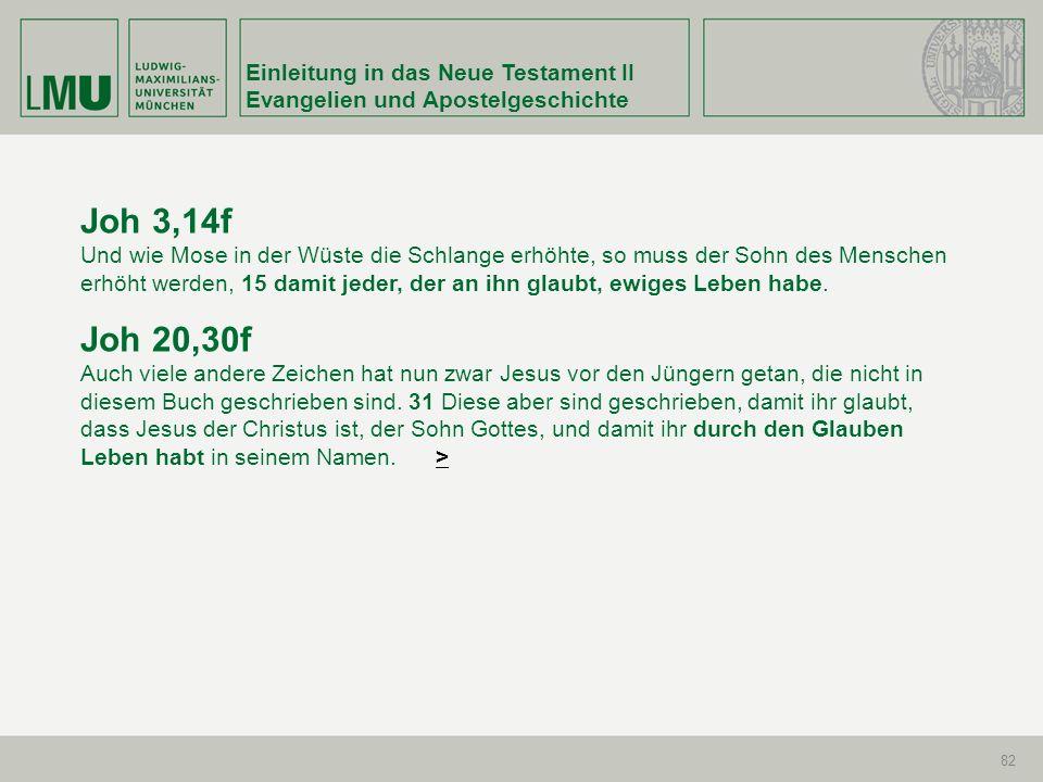 Joh 3,14f Joh 20,30f Einleitung in das Neue Testament II