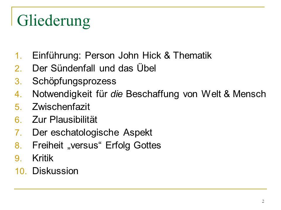 Gliederung Einführung: Person John Hick & Thematik