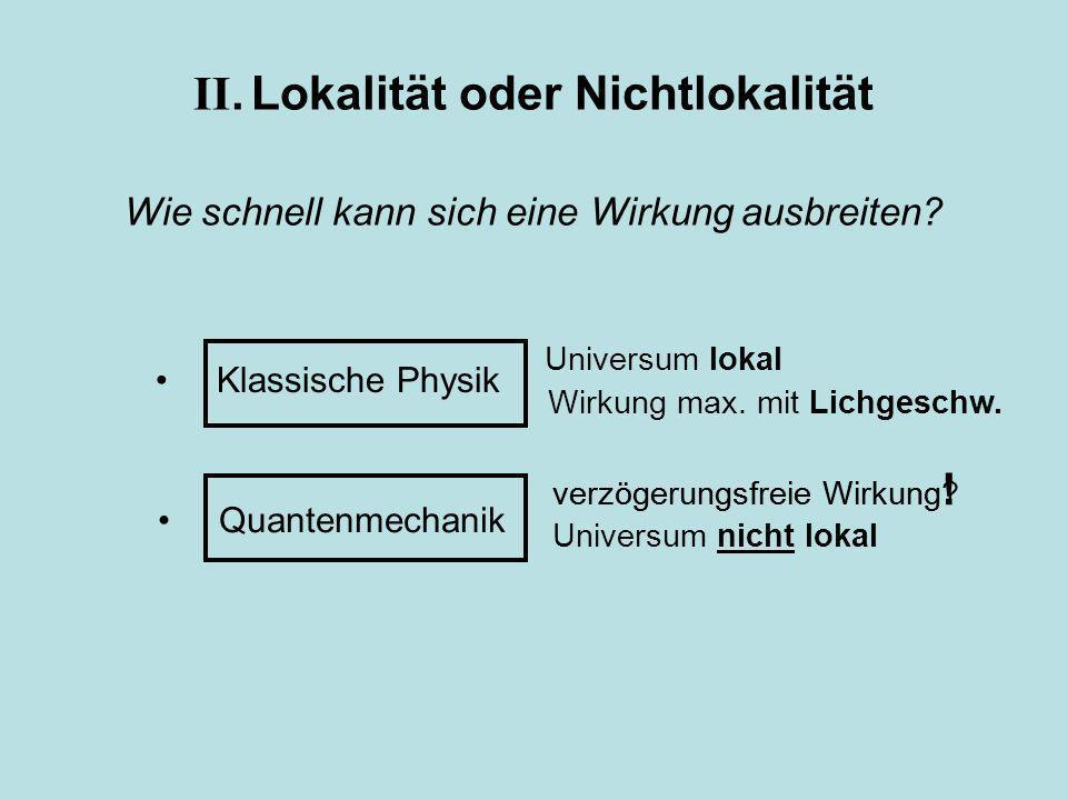 II. Lokalität oder Nichtlokalität