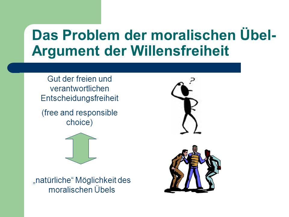 Das Problem der moralischen Übel-Argument der Willensfreiheit