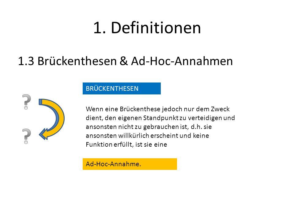 1. Definitionen 1.3 Brückenthesen & Ad-Hoc-Annahmen BRÜCKENTHESEN
