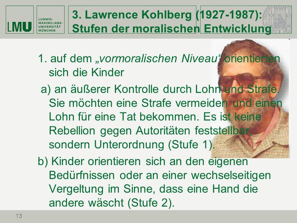 3. Lawrence Kohlberg (1927-1987): Stufen der moralischen Entwicklung