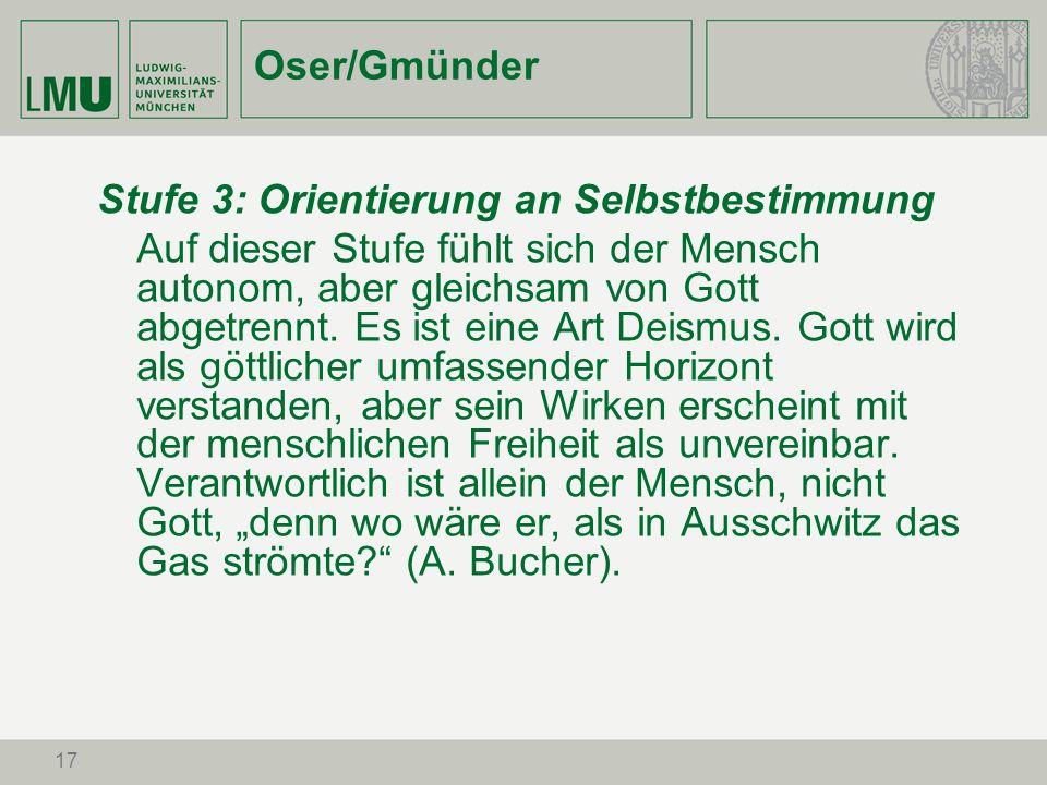Oser/Gmünder Stufe 3: Orientierung an Selbstbestimmung.