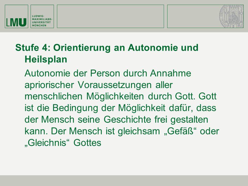 Stufe 4: Orientierung an Autonomie und Heilsplan
