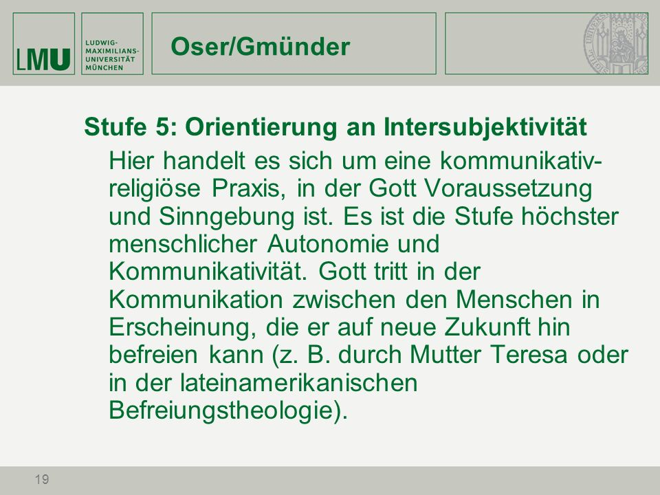 Oser/GmünderStufe 5: Orientierung an Intersubjektivität.