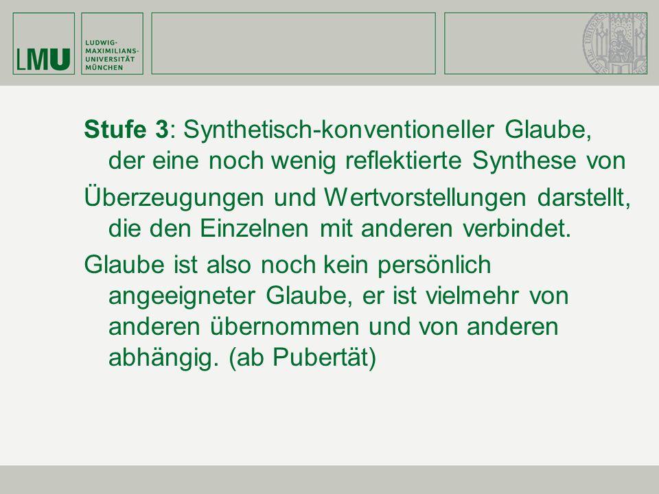 Stufe 3: Synthetisch-konventioneller Glaube, der eine noch wenig reflektierte Synthese von