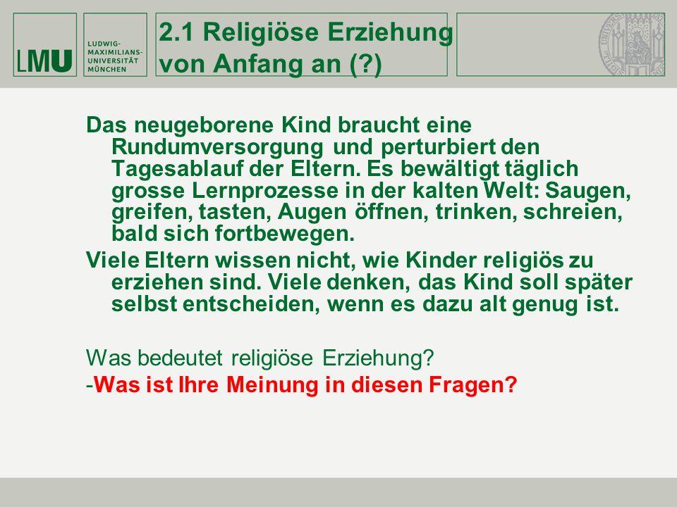 2.1 Religiöse Erziehung von Anfang an ( )