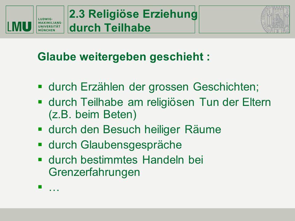 2.3 Religiöse Erziehung durch Teilhabe