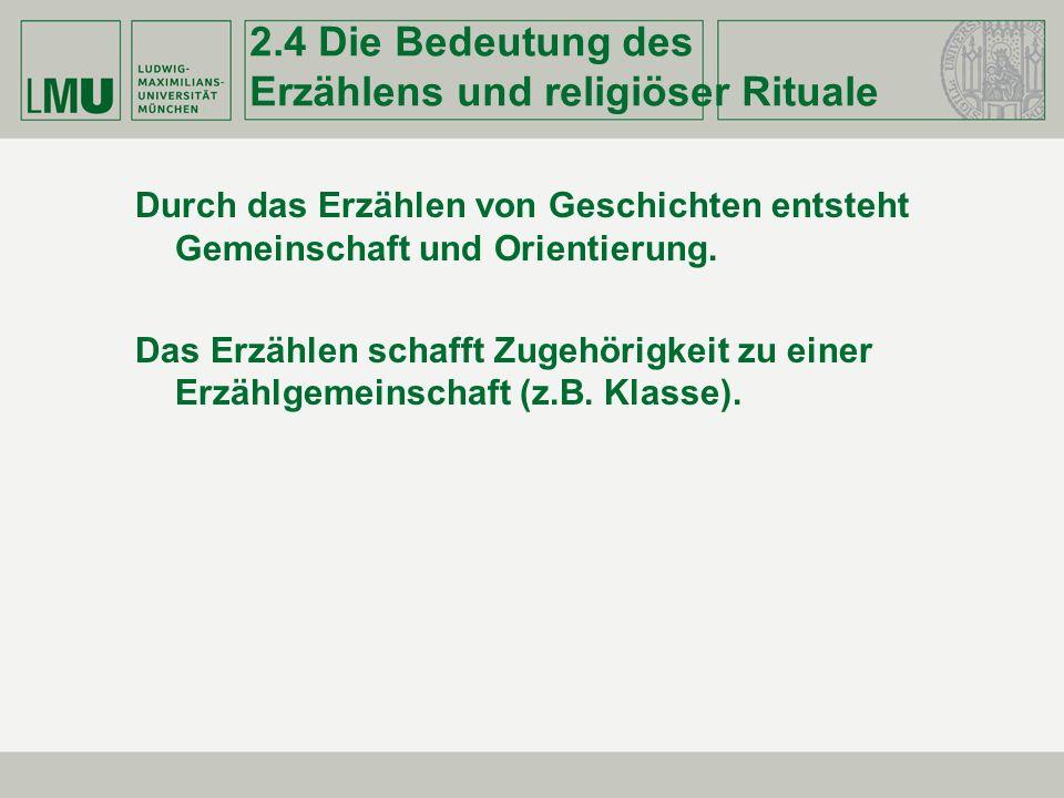 2.4 Die Bedeutung des Erzählens und religiöser Rituale