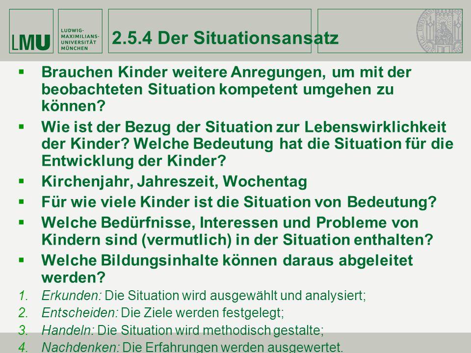 2.5.4 Der Situationsansatz Brauchen Kinder weitere Anregungen, um mit der beobachteten Situation kompetent umgehen zu können