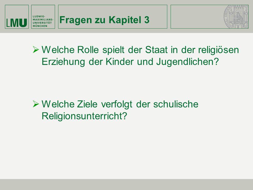 Fragen zu Kapitel 3 Welche Rolle spielt der Staat in der religiösen Erziehung der Kinder und Jugendlichen