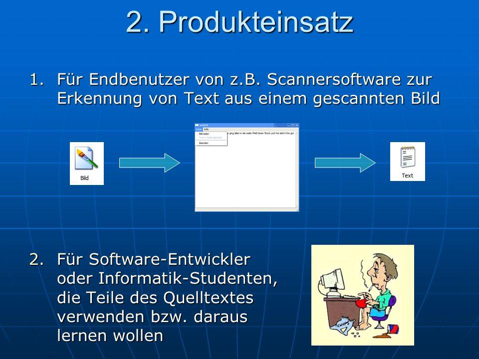 2. Produkteinsatz Für Endbenutzer von z.B. Scannersoftware zur Erkennung von Text aus einem gescannten Bild.