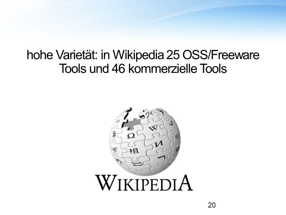 hohe Varietät: in Wikipedia 25 OSS/Freeware Tools und 46 kommerzielle Tools