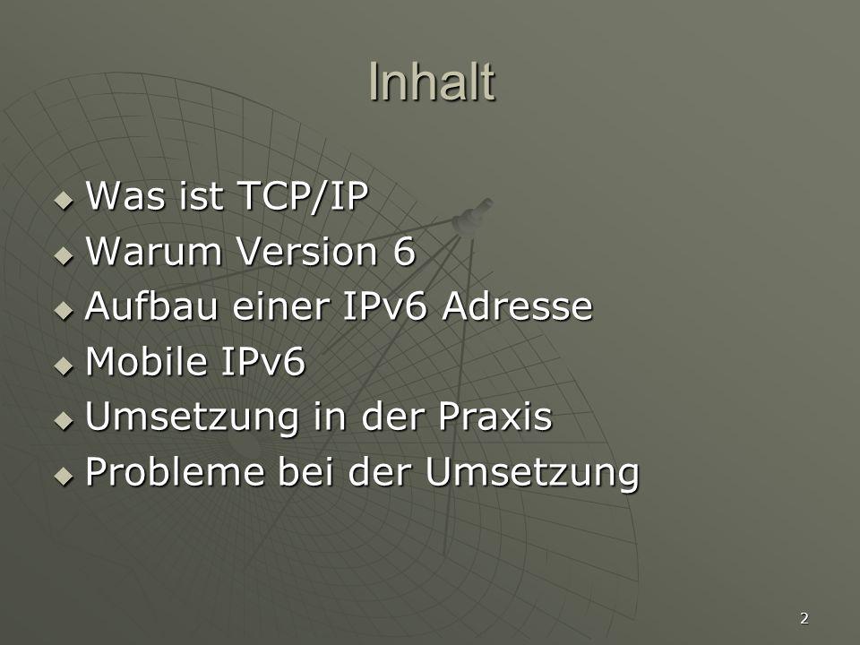 Inhalt Was ist TCP/IP Warum Version 6 Aufbau einer IPv6 Adresse