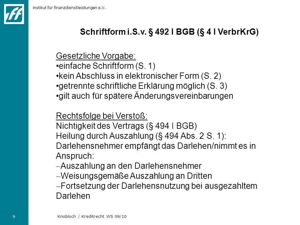 Schriftform i.S.v. § 492 I BGB (§ 4 I VerbrKrG)