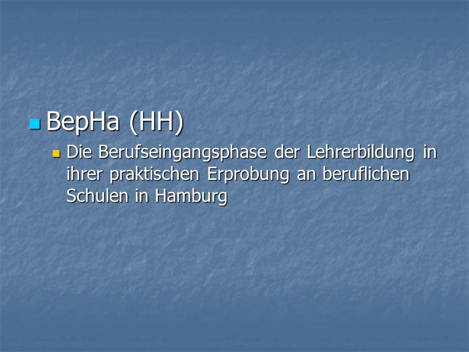 BepHa (HH) Die Berufseingangsphase der Lehrerbildung in ihrer praktischen Erprobung an beruflichen Schulen in Hamburg.