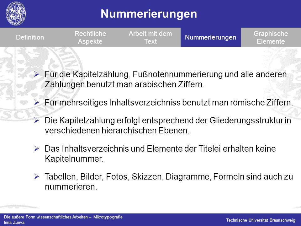 Nummerierungen Definition. Rechtliche Aspekte. Arbeit mit dem Text. Nummerierungen. Graphische Elemente.