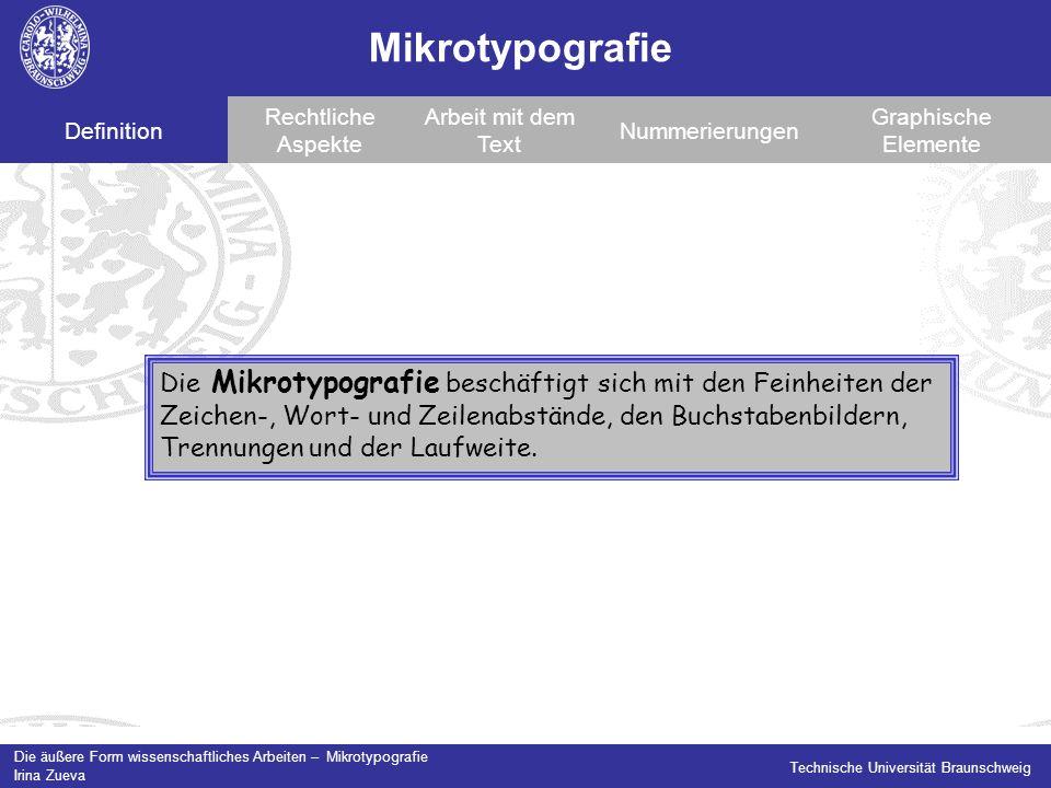 Mikrotypografie Definition. Rechtliche Aspekte. Arbeit mit dem Text. Nummerierungen. Graphische Elemente.