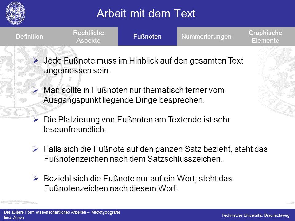 Arbeit mit dem Text Definition. Rechtliche Aspekte. Fußnoten. Nummerierungen. Graphische Elemente.