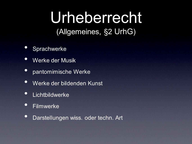 Urheberrecht (Allgemeines, §2 UrhG)