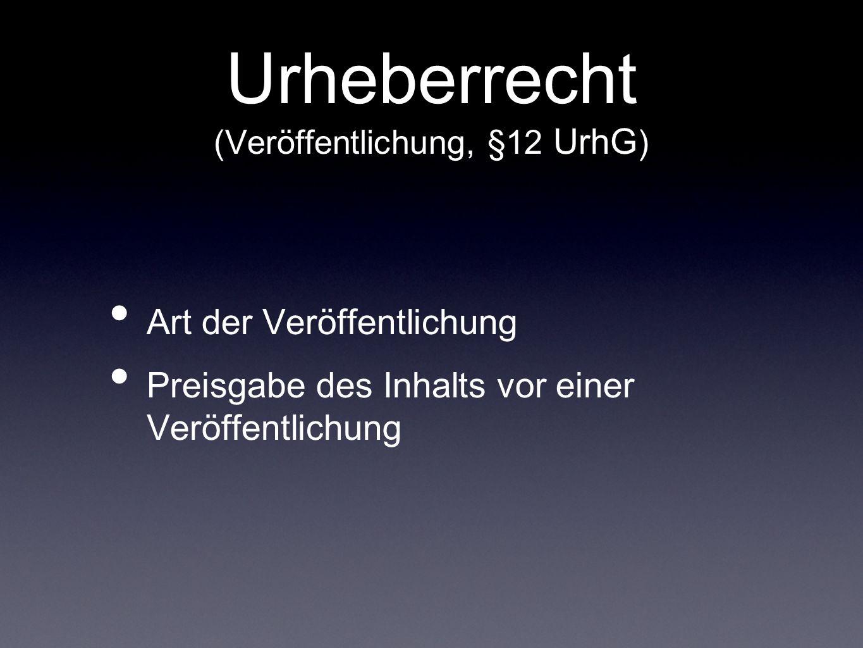 Urheberrecht (Veröffentlichung, §12 UrhG)