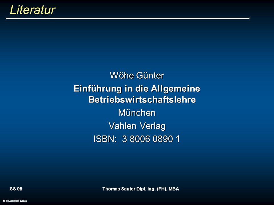 Literatur Wöhe Günter. Einführung in die Allgemeine Betriebswirtschaftslehre. München. Vahlen Verlag.