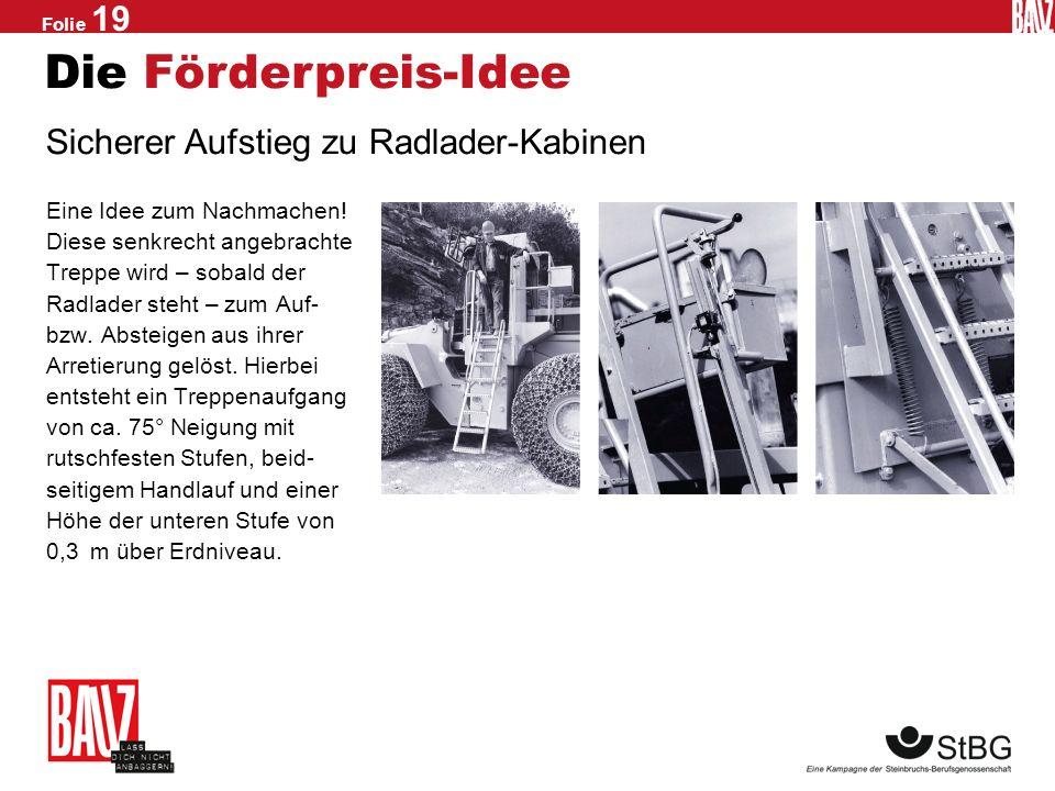 Die Förderpreis-Idee Sicherer Aufstieg zu Radlader-Kabinen