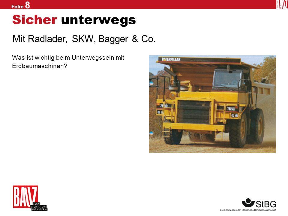 Sicher unterwegs Mit Radlader, SKW, Bagger & Co.