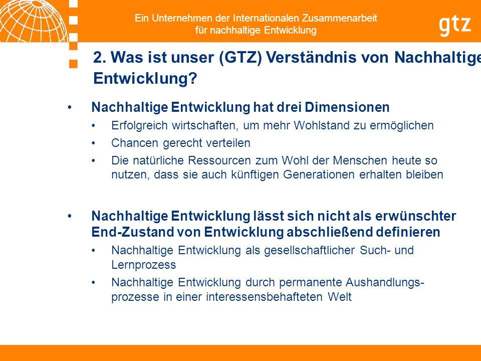 2. Was ist unser (GTZ) Verständnis von Nachhaltiger Entwicklung