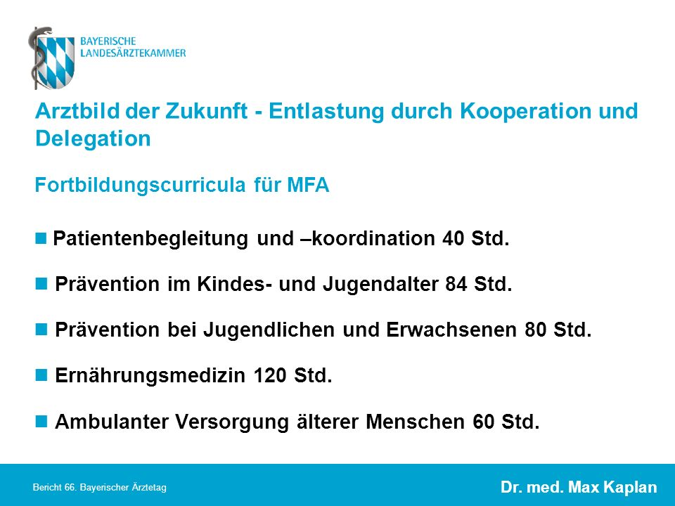 Arztbild der Zukunft - Entlastung durch Kooperation und Delegation