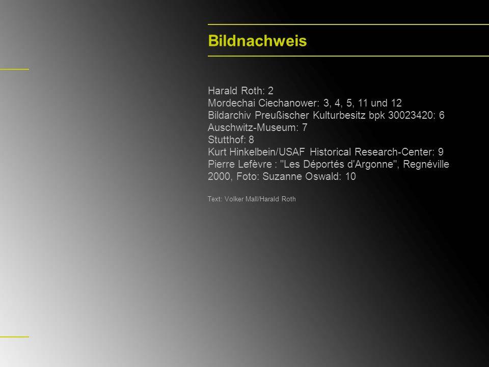 Bildnachweis Harald Roth: 2 Mordechai Ciechanower: 3, 4, 5, 11 und 12