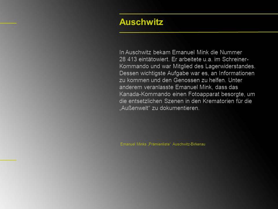 Auschwitz In Auschwitz bekam Emanuel Mink die Nummer