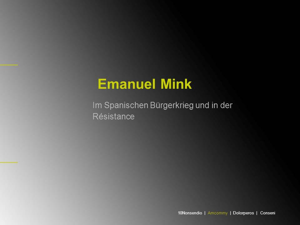 Emanuel Mink Im Spanischen Bürgerkrieg und in der Résistance