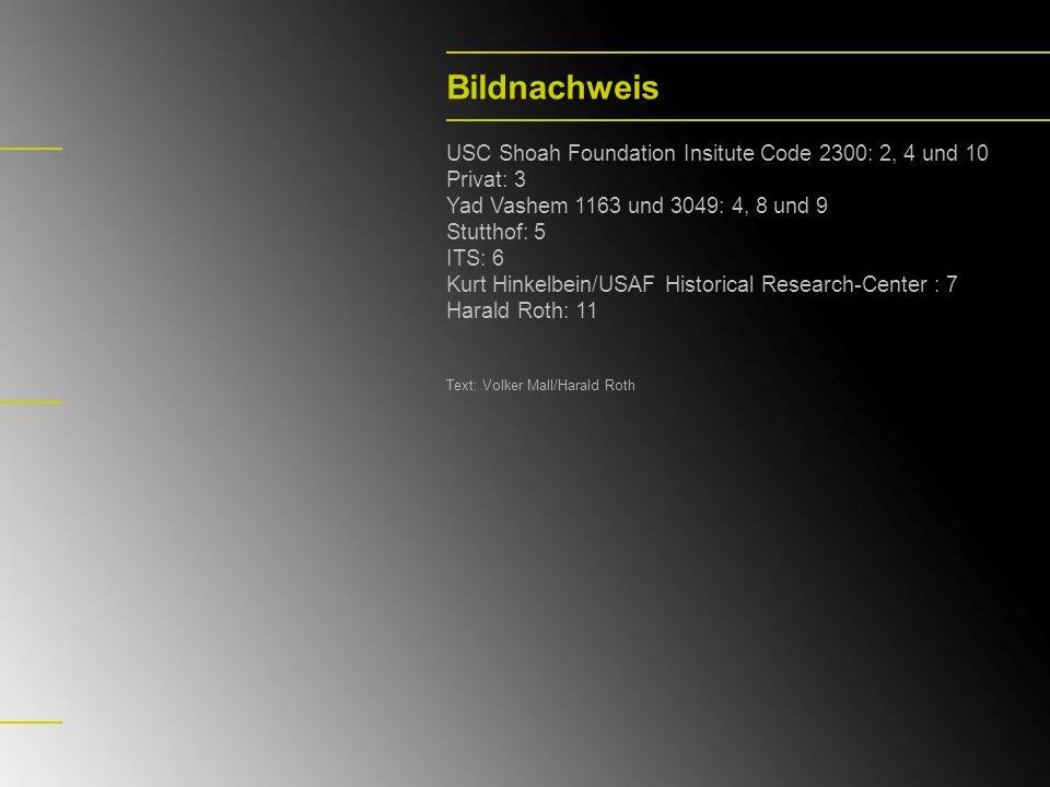Bildnachweis USC Shoah Foundation Insitute Code 2300: 2, 4 und 10