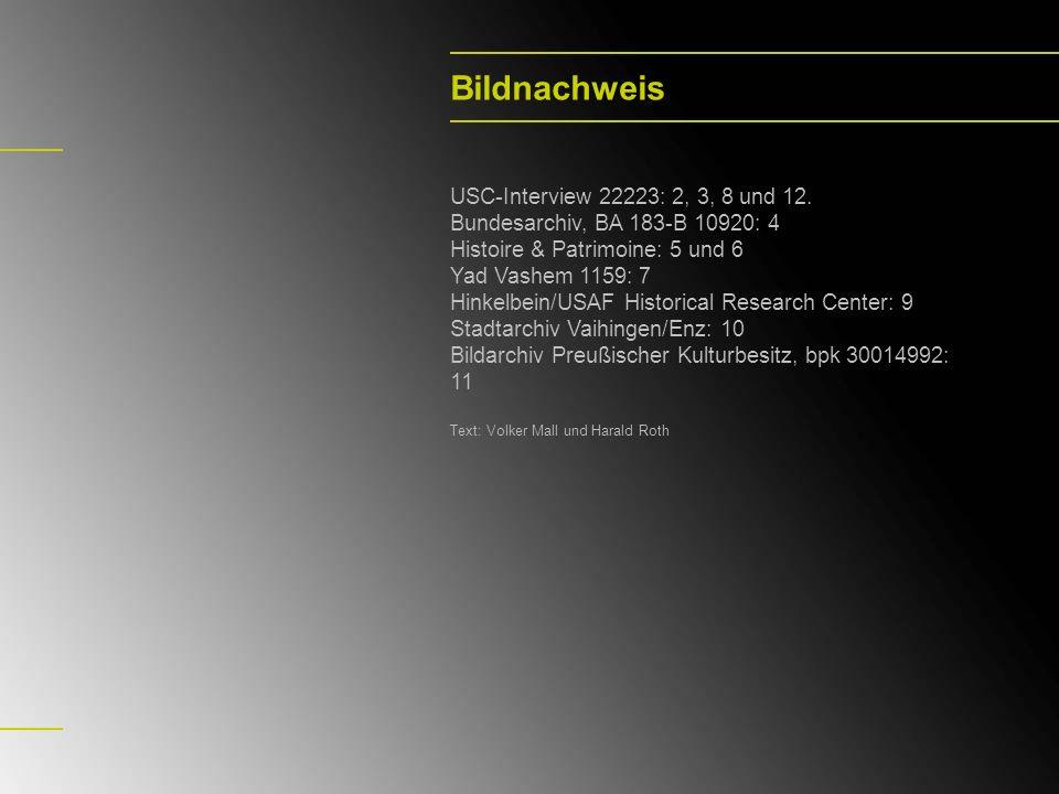 Bildnachweis USC-Interview 22223: 2, 3, 8 und 12.