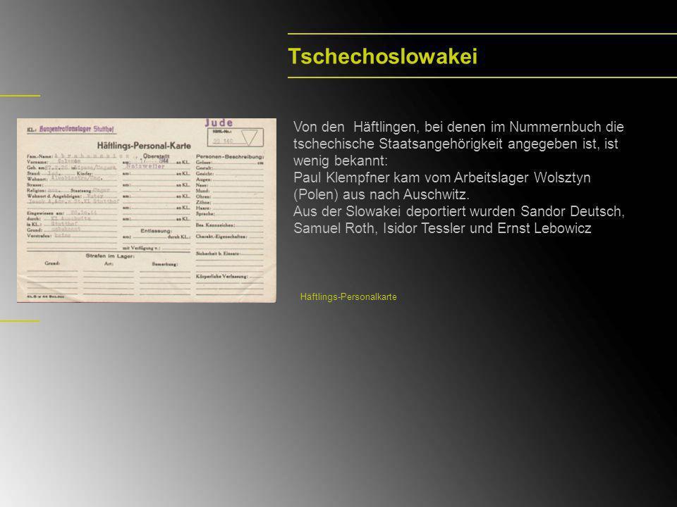 Tschechoslowakei Von den Häftlingen, bei denen im Nummernbuch die tschechische Staatsangehörigkeit angegeben ist, ist wenig bekannt: