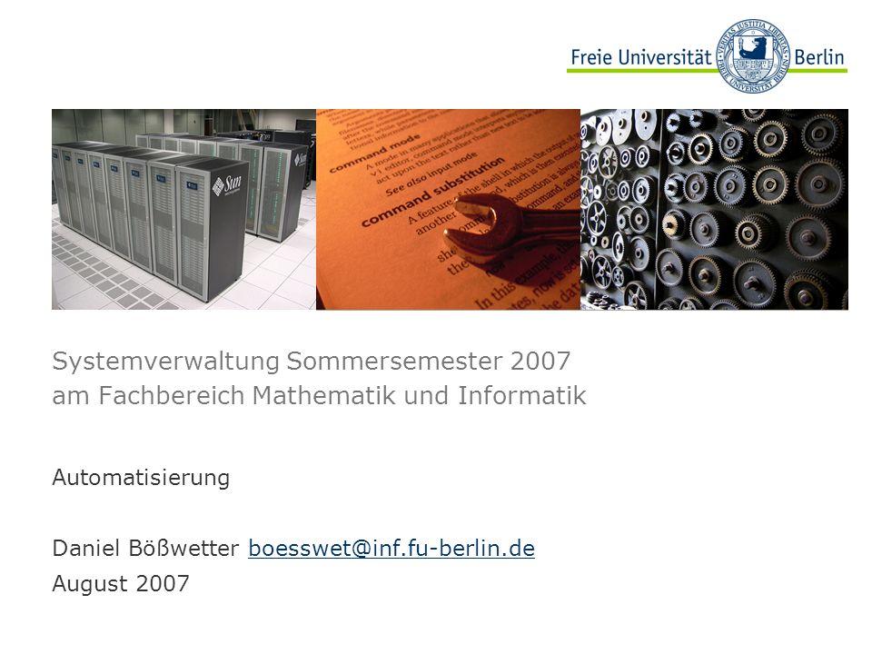 Automatisierung Daniel Bößwetter boesswet@inf.fu-berlin.de August 2007