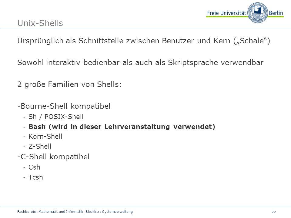 """Unix-Shells Ursprünglich als Schnittstelle zwischen Benutzer und Kern (""""Schale ) Sowohl interaktiv bedienbar als auch als Skriptsprache verwendbar."""