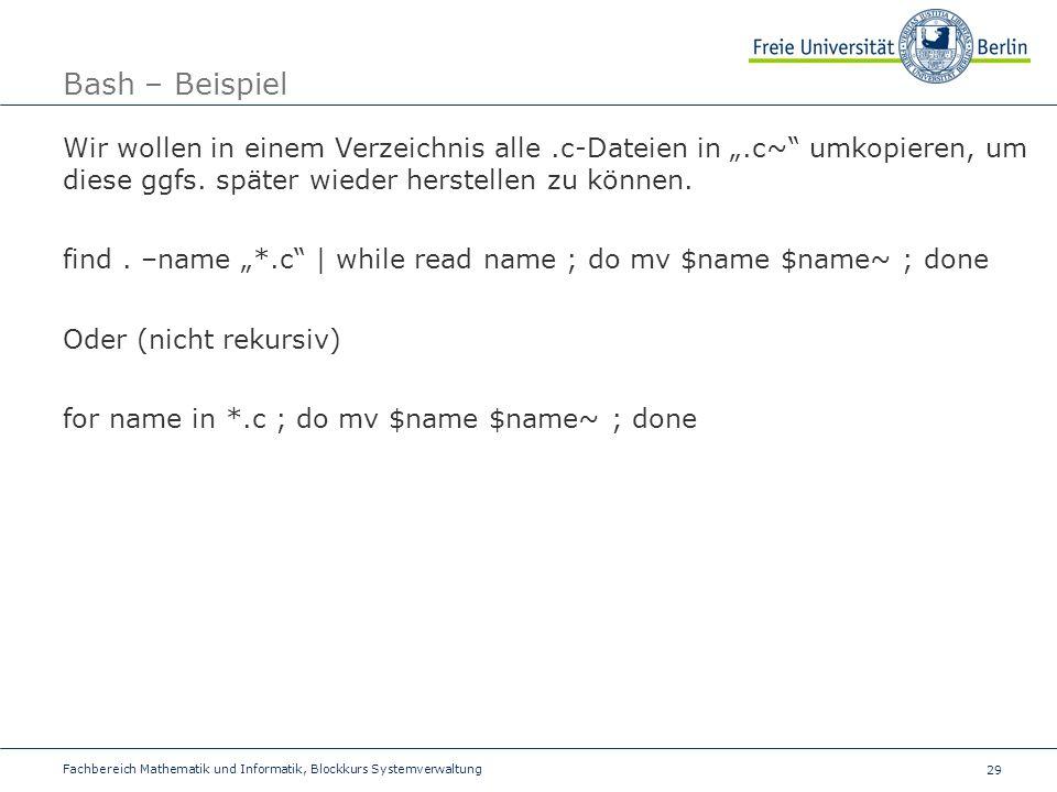 """Bash – Beispiel Wir wollen in einem Verzeichnis alle .c-Dateien in """".c~ umkopieren, um diese ggfs. später wieder herstellen zu können."""